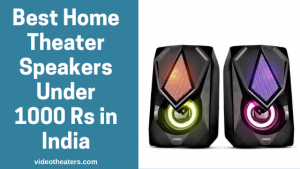 Best Home Theater Speakers Under 1000 Rs in India