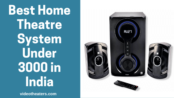 Best Home Theatre System Under 3000 in India